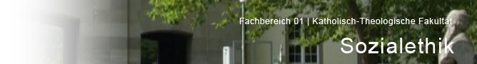 FB 01 - Katholisch-theologische Fakultaet - Abt. Sozialethik